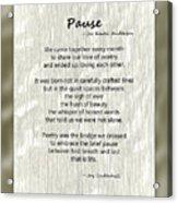 Pause Poem Acrylic Print