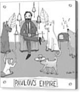 Pavlovs Empire Acrylic Print