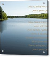 Peace I Ask Of Thee Oh River Acrylic Print