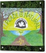 Peace Is Natural Acrylic Print
