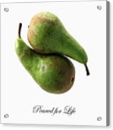 Peared For Life Acrylic Print