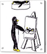 Penguins Don't Paint Pictures Acrylic Print