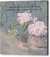 Peonies With Psalm 91.2 Acrylic Print