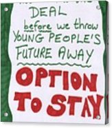 People's Vote Option To Stay Young People Need A Future Acrylic Print