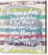 Plans I Have For You Stripes Acrylic Print