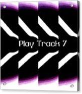 Play Track 7 Acrylic Print
