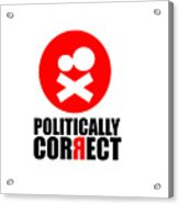 Politically Correct Acrylic Print