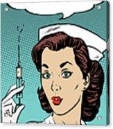 Pop Art Nurse Woman With A Needle And Speech Bubble Acrylic Print