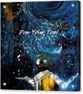 Pop Your Top By Lisa Kaiser Acrylic Print