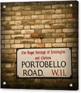 Portobello Road Sign On A Grunge Brick Wall In London England Acrylic Print