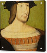Portrait Of Francis I, King Of France Acrylic Print