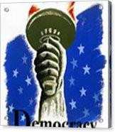 Poster: Democracy, C1940 Acrylic Print