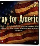 Pray For America Acrylic Print by Shevon Johnson