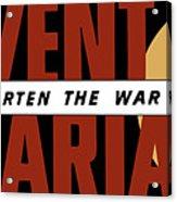 Prevent Malaria - Shorten The War  Acrylic Print