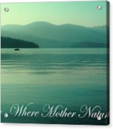 Priest Lake - Where Mother Nature Vacations Acrylic Print