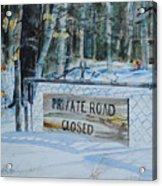 Private - Road Closed Acrylic Print