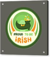 Proud To Be Irish Acrylic Print