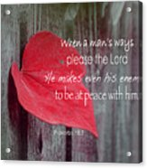 Proverbs 16 V 7 Acrylic Print