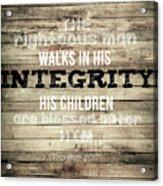 Proverbs 20 7 Acrylic Print