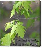 Psalm 96 12 Be Joyful Acrylic Print