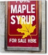 Pure Maple Syrup For Sale Here Sign Acrylic Print