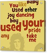 Queen. Can You Order The Lyrics? Dreamers Ball. Acrylic Print