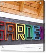 Rainbow Garden Sign One Acrylic Print