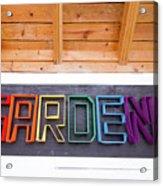 Rainbow Garden Sign Two Acrylic Print