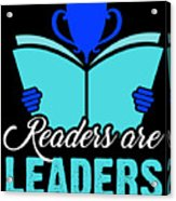 Readers Are Leaders Acrylic Print