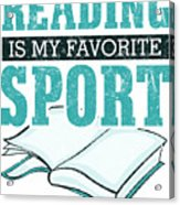 Reading Is My Favorite Sport Light Blue Acrylic Print