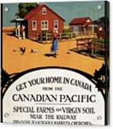 Ready Made Farms In Western Canada - Canadian Pacific - Retro Travel Poster - Vintage Poster Acrylic Print