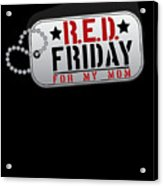 Red Friday For My Mom Military Dog Tags Acrylic Print