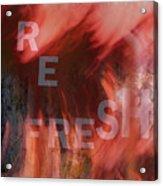 Refresh Acrylic Print