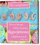 Rejoice And Be Glad Happy Birthday Spanish Acrylic Print