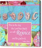 Rejoice And Be Glad Acrylic Print