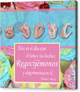 Rejoice And Be Glad Spanish Acrylic Print