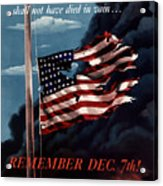 Remember December Seventh Acrylic Print by War Is Hell Store