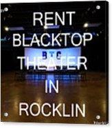 Rent Blacktop Theater In Rocklin, Ca Acrylic Print