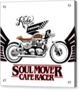 Ride With Passion Cafe Racer Acrylic Print