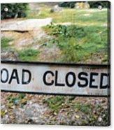 Road Closed Acrylic Print