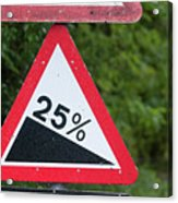 Road Sign Warning Of A 25 Percent Incline. Acrylic Print