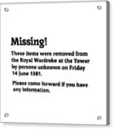 Robbery At The Tower Of London Acrylic Print