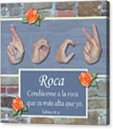 Rock That Is Higher Spanish Acrylic Print
