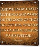 Romans 8-28 Acrylic Print