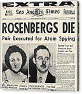 Rosenberg Execution, 1953 Acrylic Print