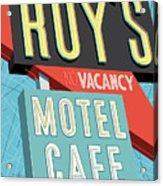 Roy's Motel Cafe Pop Art Acrylic Print