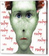 Ruby Ruby Ruby Acrylic Print
