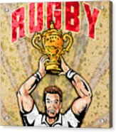 Rugby Player Raising Championship World Cup Trophy Acrylic Print