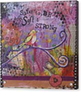 Safe To Be Soft And Strong Acrylic Print