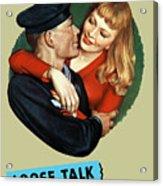Sailor Beware - Loose Talk Can Cost Lives Acrylic Print